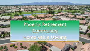 Phoenix retirement community home value update